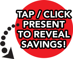 Tap / Click Present to Reveal Savings!